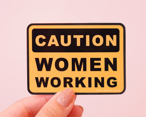 "Feminist Sticker Vinyl- ""Caution: Women Working"" Waterproof Dishwasher-Safe Vinyl Sticker Waterbottle Laptop Planner Journal Car Sticker"