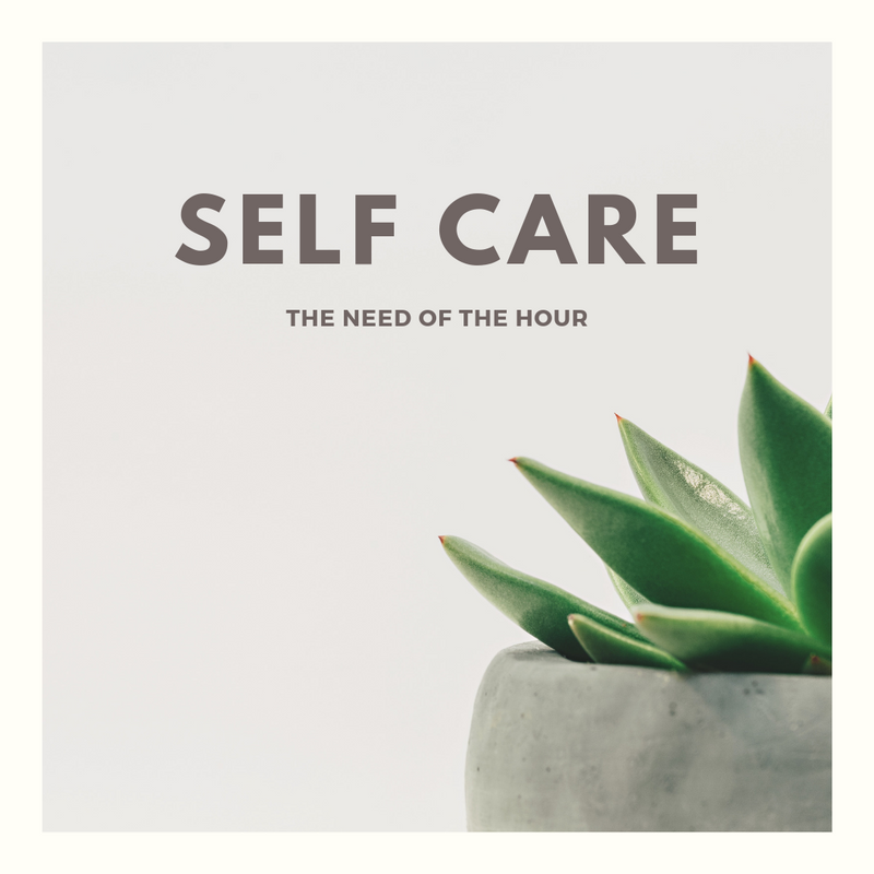 Self-Care: The Need of the Hour