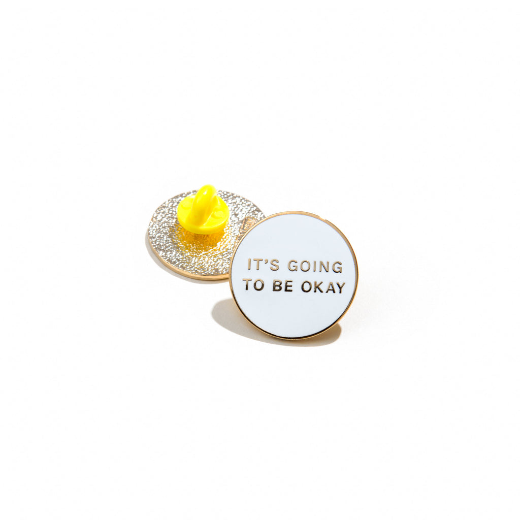 'ITS GOING TO BE OKAY' LAPEL PIN