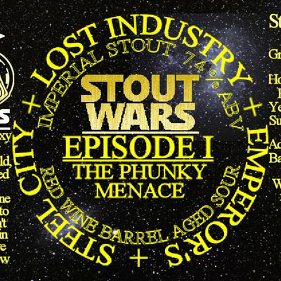 Steel City x Lost Industry x Emperors Brewery Stout Wars Episode I : The Phunky Menace