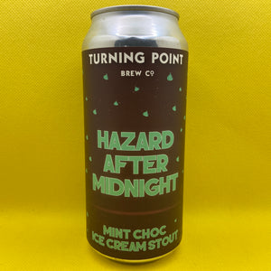 Turning Point Hazard After Midnight