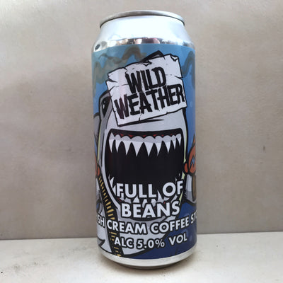 Wild Weather Full Of Beans
