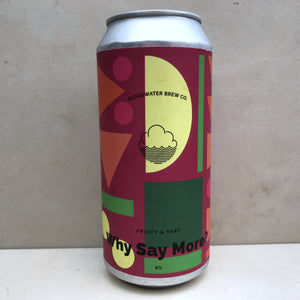 Cloudwater Why Say More?