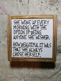 She chose herself.
