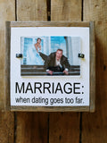 MARRIAGE: when dating goes too far.