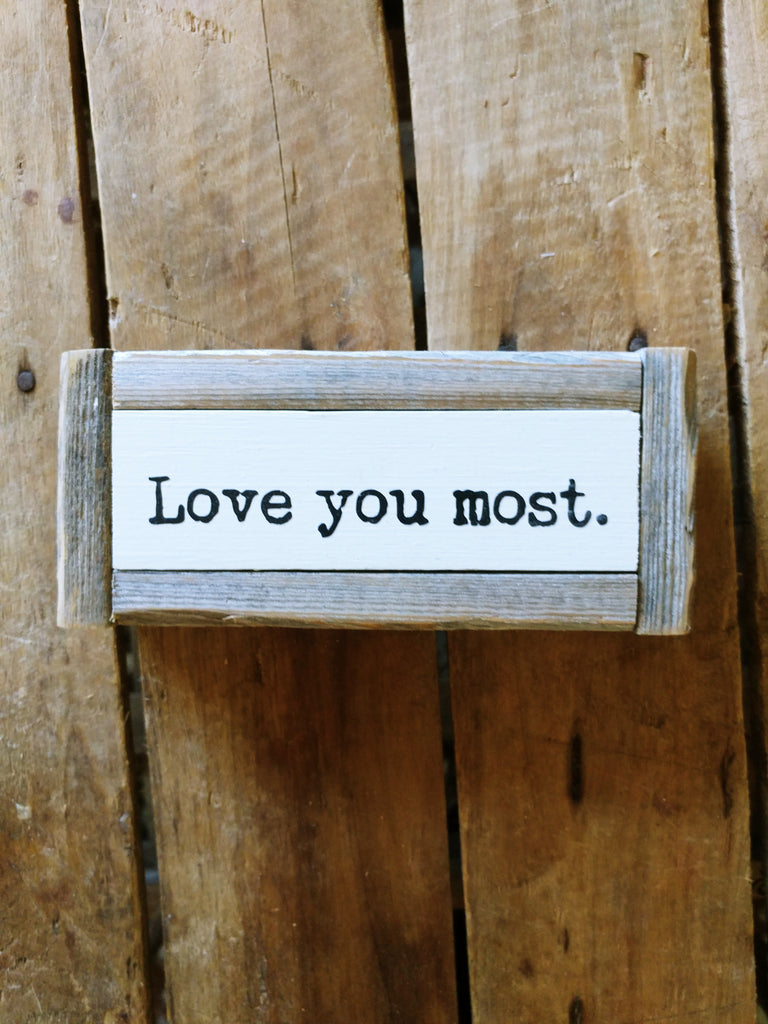 Love you most.