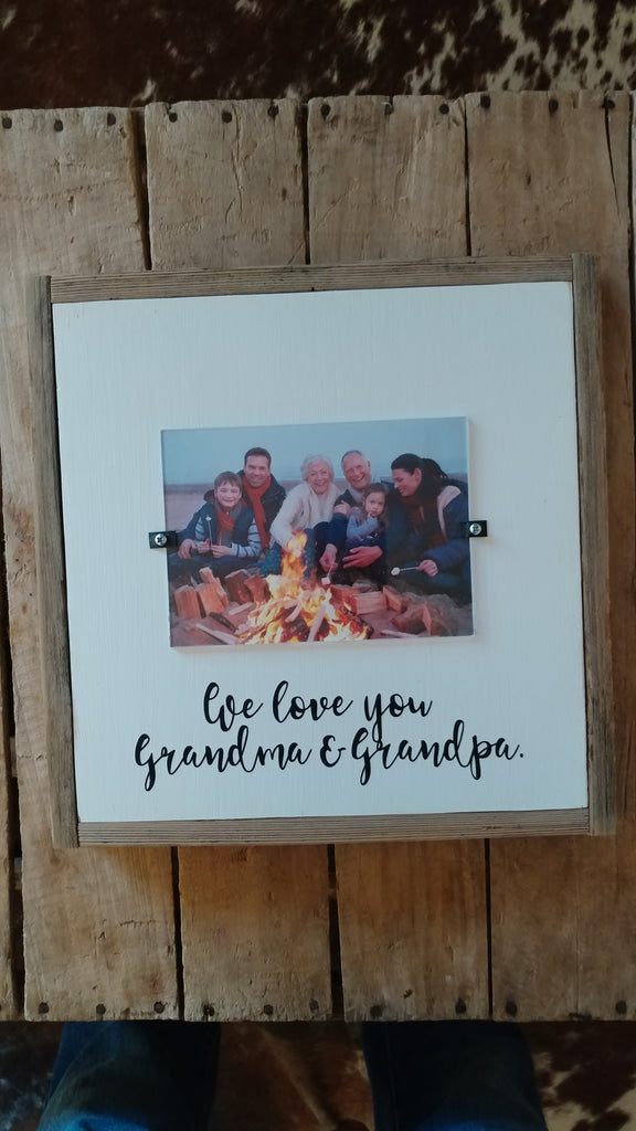 We love you Grandma & Grandpa