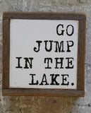 Go jump in the lake.