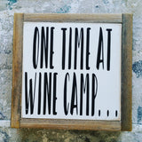 One time at wine camp...