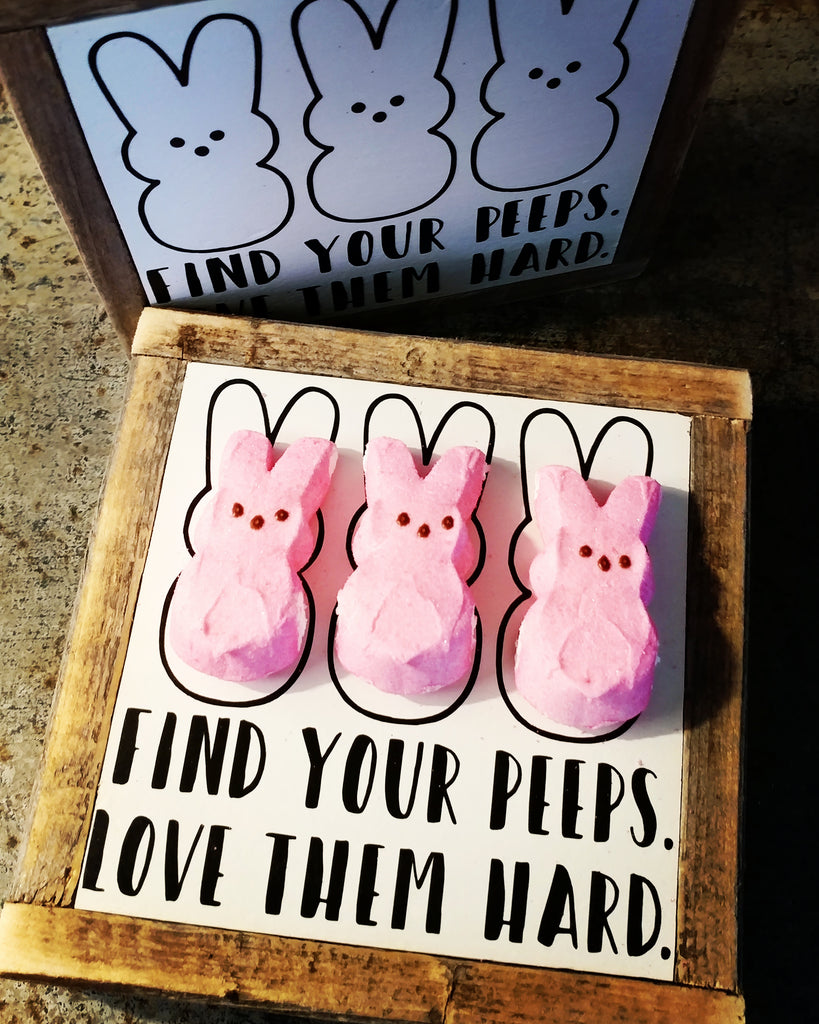 Find your Peeps. Love them hard.