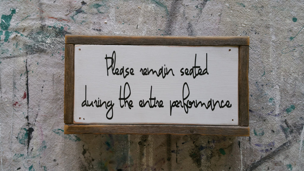 Please remain seated during the entire performance.