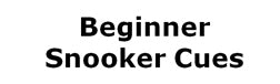 Beginner Snooker Cues