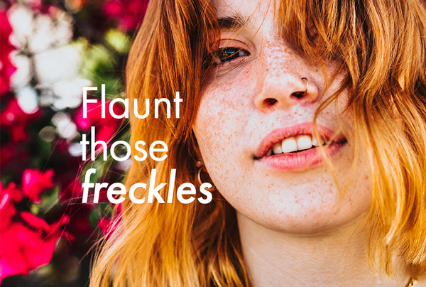 Flaunt those freckles this summer!