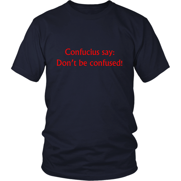 Confucius Say Clothing - T-Shirt, Tank Top, Baby, Men, Women