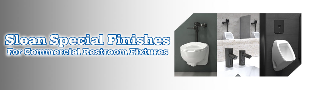 Sloan Special Finishes for Commercial Restroom Fixtures Banner
