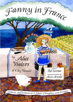 Fanny in France by Alice Waters - Mudpie San Francisco