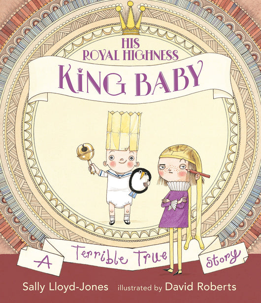 His Royal Highness King Baby: A Terrible True Stroy - Mudpie San Francisco