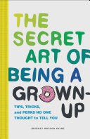 The Secret Art of Being a Grown-up - Mudpie San Francisco