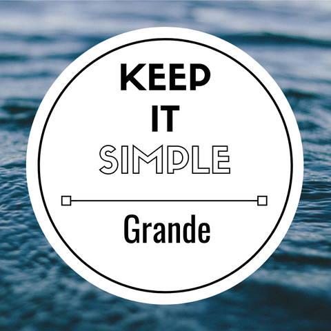 Keep it Simple | Grande