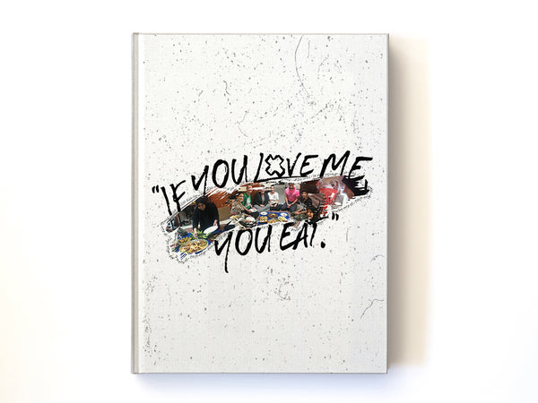 """If You Love Me, You Eat"" Recipe Book by Weedad"