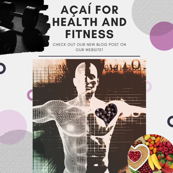 Açaí for Health and Fitness
