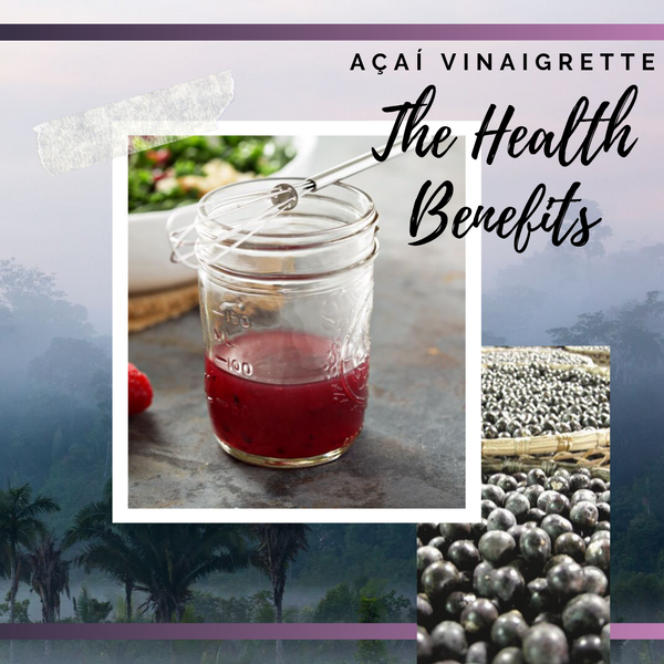 Açaí as a Vinaigrette: The Health Benefits