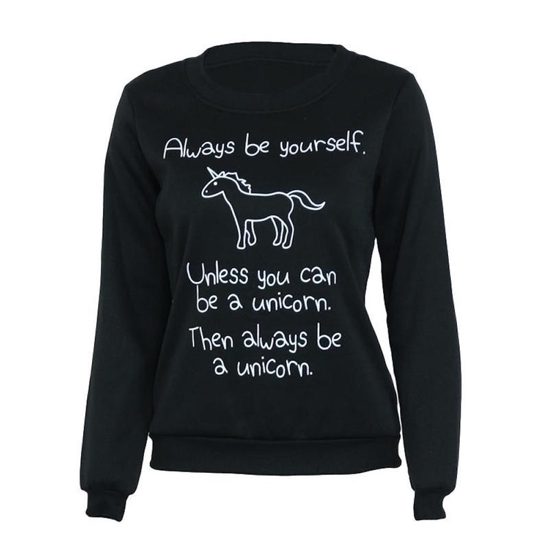 Always Be Yourself, Unless You Can Be a Unicorn Black Long Sleeve Sweatshirt Top