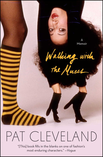 Walking With The Muses: A Memoir by Pat Cleveland