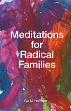 Meditations for Radical Families by Gia Hamilton