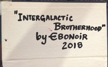 Intergalactic Brotherhood by Ebonoir