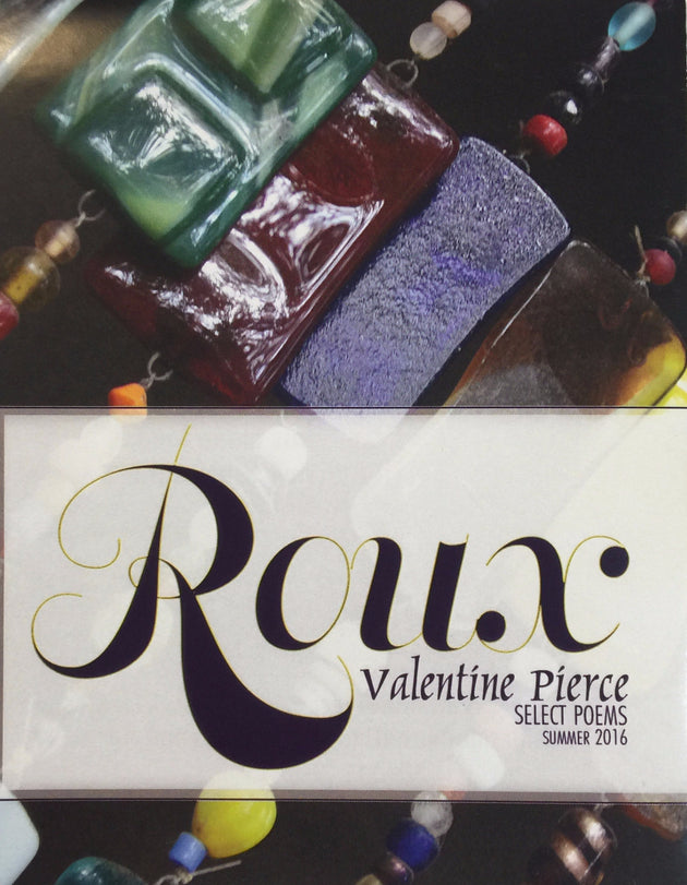 Roux: Select Poems by Valentine Pierce