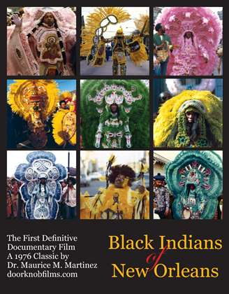 Black Indians of New Orleans by Dr. Maurice M. Martinez, DVD, 1976