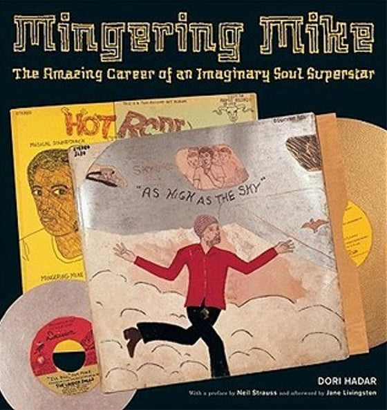 Mingering Mike: The Amazing Career of an Imaginary Soul Superstar