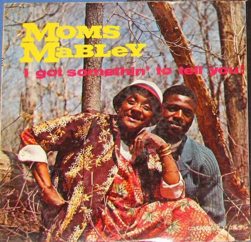 Moms Mabley: I Got Something To Tell You