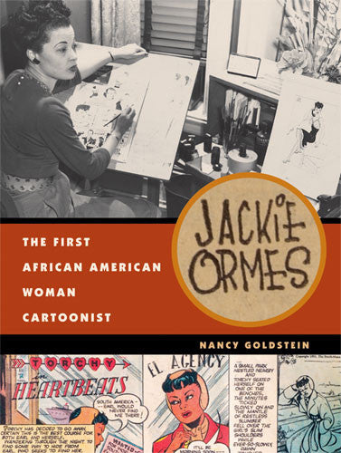 Jackie Ormes: The First African American Woman Cartoonist by Nancy Goldstein