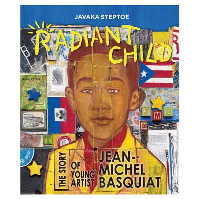 Radiant Child: The Story of Young Artist Jean-Michel Basquiat by Jakava Steptoe