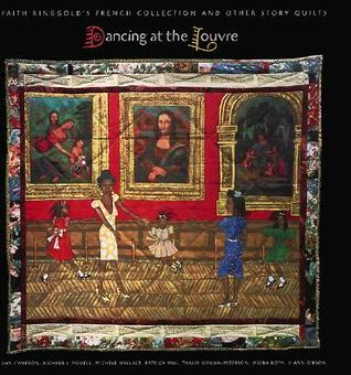 Dancing at the Louvre: Faith Ringgold's French Collection and Other Story Quilts