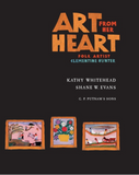 Art From Her Heart: Folk Artist Clementine Hunter by Kathy Whitehead and Shane Evans