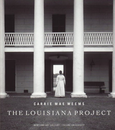 The Louisiana Project by Carrie Mae Weems