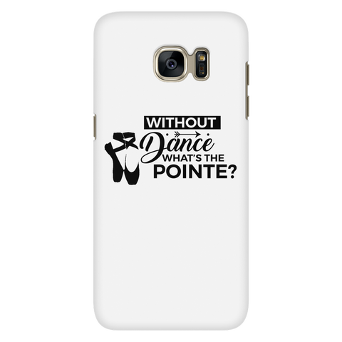 What's the Pointe? Galaxy S7 Phone Case