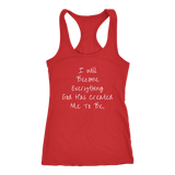I Will Become Everything Racerback Tank - Evolved By Faith Apparel