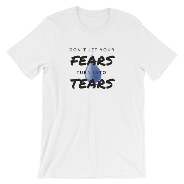 Fears into Tears Short-Sleeve Unisex T-Shirt