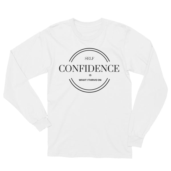Self Confidence Unisex Long Sleeve T-Shirt