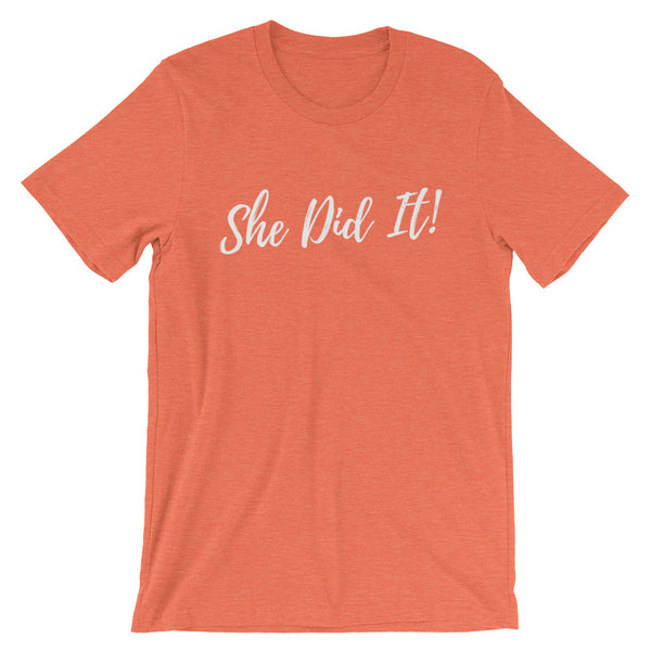 She Did It! Short-Sleeve Unisex T-Shirt