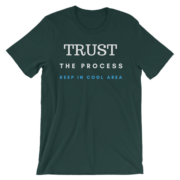 Trust The Process Unisex short sleeve t-shirt