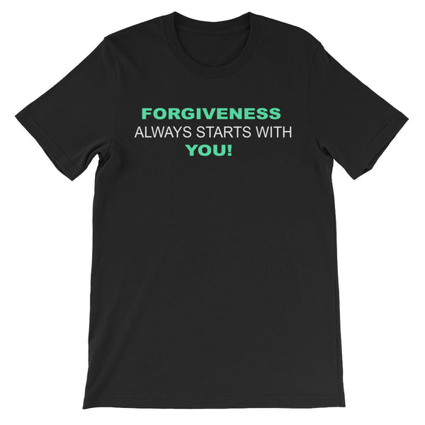 Forgiveness Always Starts With You Unisex short sleeve t-shirt