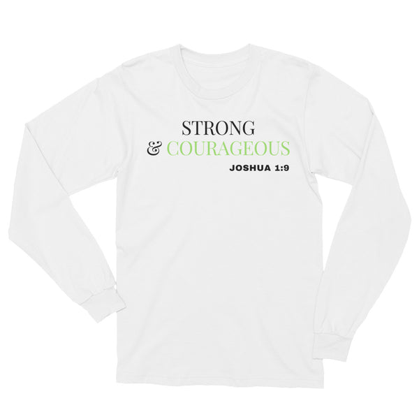 Strong & Courageous Unisex Long Sleeve T-Shirt