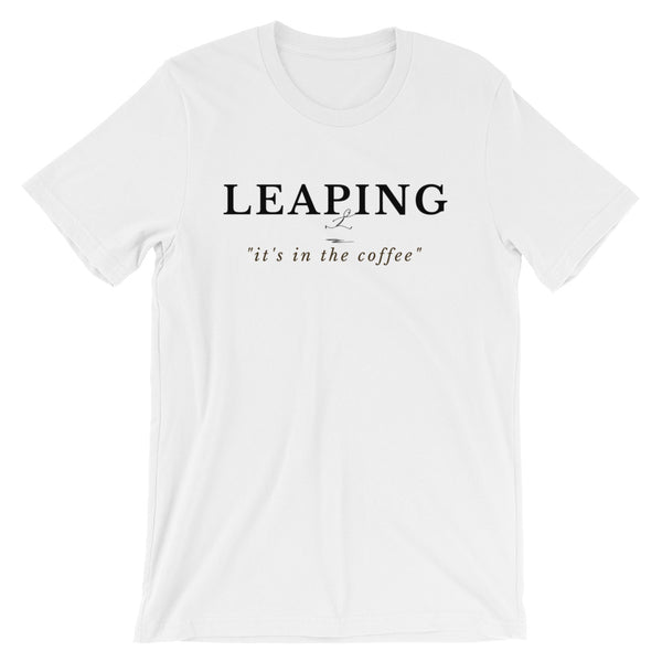 Leaping It's All In The Coffee Short-Sleeve Unisex T-Shirt - Evolved By Faith Apparel