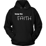 Keep The Faith Unisex Hoodie - Evolved By Faith Apparel