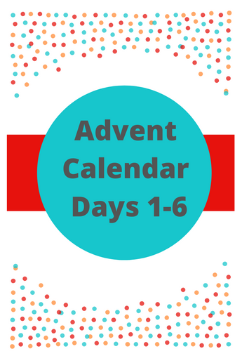 Advent Calendar Days 1-6